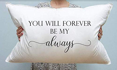 You Will Forever Be My Always Pillow Cover| Decorative Pillow Cases | Anniversary gift ideas