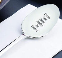Drink Tea Read Books Be Happy Engraved Stainless Steel Spoon Reader Themed Gifts For Loved Ones On Graduation Special Occasions- Tea Lovers Book Readers Friends Gift From Boston Creative Company
