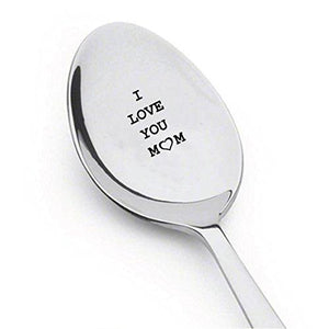 I Love You Mom Engraved Spoon,gift for mom - BOSTON CREATIVE COMPANY