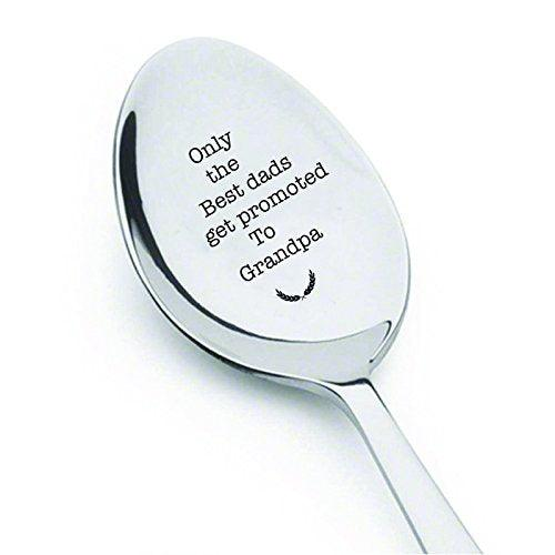 Only the best dads get promoted to grandpa- cute spoon- engraved spoon- coffer lover- engraved silver ware by Boston creative company#SP_068 - BOSTON CREATIVE COMPANY