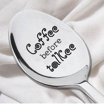 Coffee Before Talkee Spoon-Coffee Lover Spoon-Tea Spoon-Engraved Flatware - BOSTON CREATIVE COMPANY
