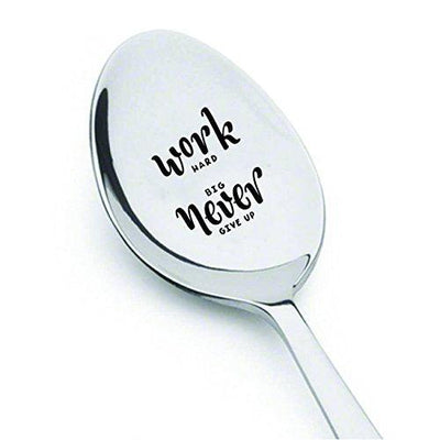 Work Hard Dream Big Never Give up - Best friend gifts - Teacher gifts - Engraved Spoon