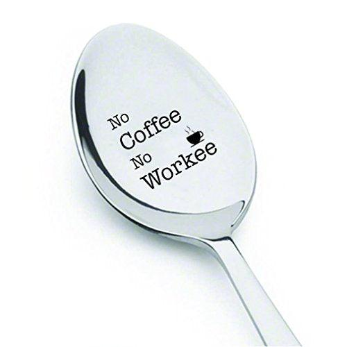 No Coffee No Workee - Gift Idea Under 20 - Co Worker Gift - I Need Coffee - Coffee Spoon - Morning Spoon - gifts for mom - personalized coffee spoon - best grandparent gifts - best dad items