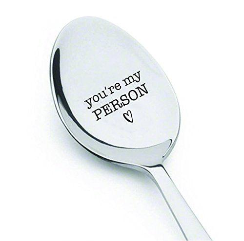 You are my person spoon - Best Selling Item - Engraved Message Spoon - coffee or tea spoon - Best Friend Spoon gift - cereal food lover - Unique Gift Personalized for the Favorite Person in your Life.