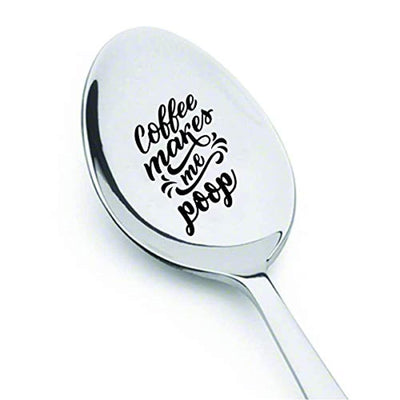 Coffee makes me poop | Funny gifts Christmas | Gift for Mom/wife/boyfriend | Funny dad gift | Engraved coffee lover spoon gift | Funny birthday gifts to girlfriend | Stainless steel spoon 7 inch