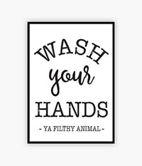 Wash Your Hands Ya Filthy Animal Poster| Bathroom Restroom Funny Wall Hanging Poster Decorations
