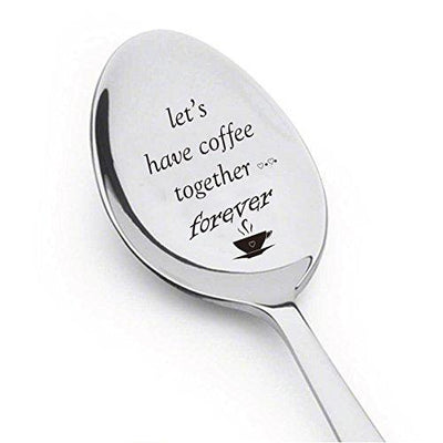 Lets Have Coffee Together Forever- Stainless Steel Spoons - BOSTON CREATIVE COMPANY