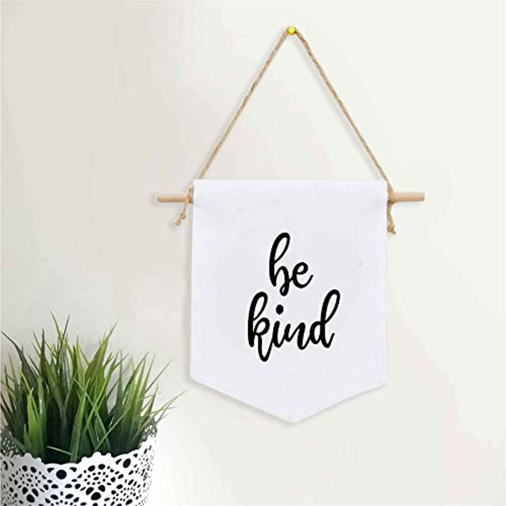 Be Kind Wall Hanging Banner - Flag Motivation Quotes Inpirational Sayings - Handmade Cotton Vintage Look