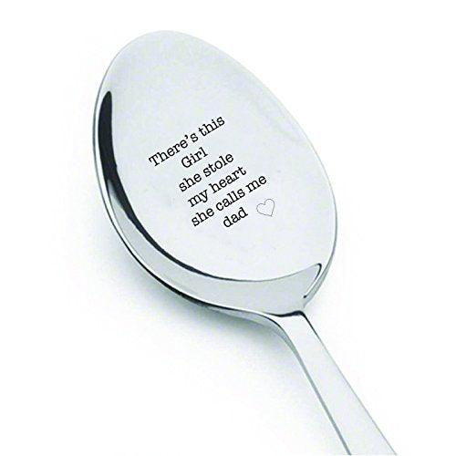 There is this girl. She stole my heart. She calls me dad- engraved spoon- coffer lover- engraved silver ware by Boston creative company#SP_049
