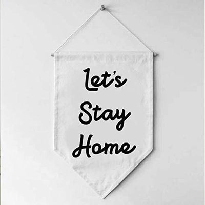 Let's Stay Home Flag Affirmation Banner Small Cloth Banner Wall Hangings - Wall Banner Decoration New Homeowner Gift Canvas Wall Art Banner