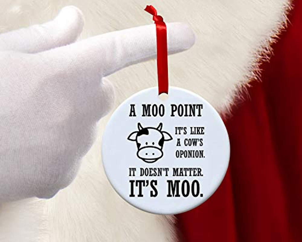 Funny Ornament-A Moo Point Friends TV Show Christmas Tree Decoration Ornament- It Doesn't Matter Cow Funny Holiday Gag Gift -Best Friend Joey Quote Merry Christmas Decor