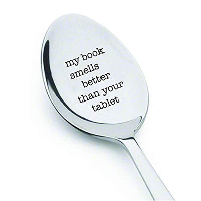 MY BOOK SMELLS BETTER THAN YOUR TABLET funny gifts -engraved spoons stainless steel tea spoons for tea party