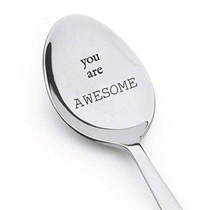 You Are Awesome Spoon - Engraved Spoon - Best Friends Gift - Cute Spoon - Gift for Him - Gift for Her - Lovers Gift - Spoon Gift # A5