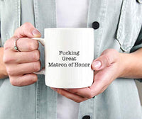Best Matron Gifts -Fucking Great Matron Of Honor Engraved Coffee Mugs