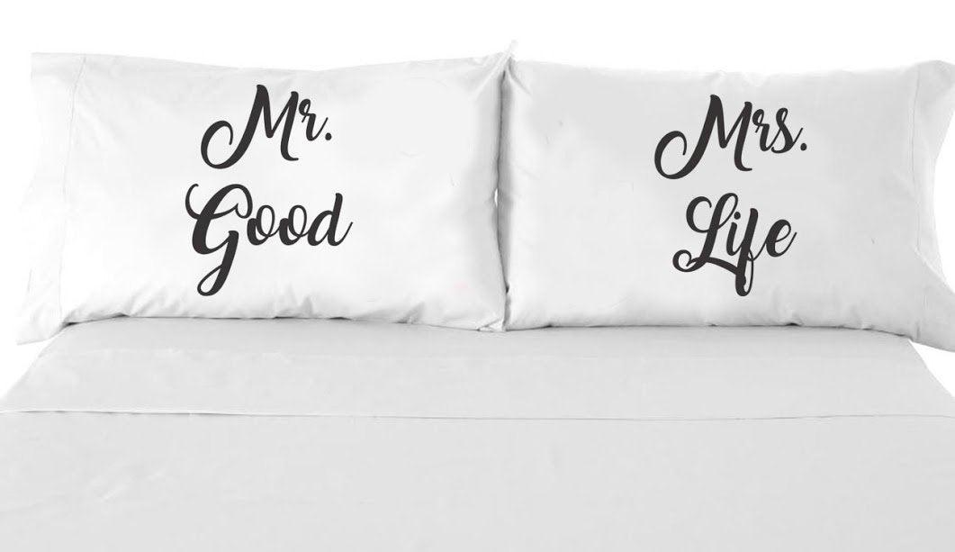 Pillow Cases - Wedding Gifts - Bedroom Decor - Unique Gifts - Mr Good and Mrs Life Couple pillow case - Wedding Anniversary Gifts - Twin Gifts - Set of 2