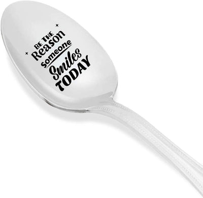 Be The Reason Someone Smiles Today - Engraved Spoon - Best friend gifts