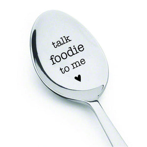 Talk foodie to me - Engraved Spoon - housewares - kitchen utensil - for the home - humor - funny - funny gift for foodies - best friends gifts - gifts for her - gifts for him - food