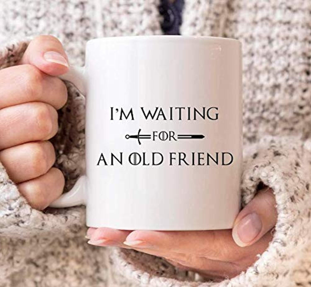 I'm Waiting For An Old Friend Coffee Mug | Game of Thrones Lovers Mug | Engraved Ceramic Coffee Cups | GOT Gifts For Friends