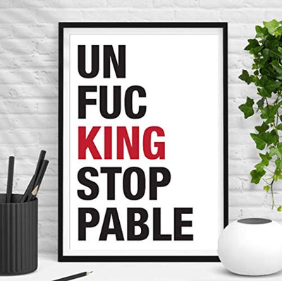 Un-fucking Stoppable Poster |Gift for  Home Living Room| Wall Art Decor Poster