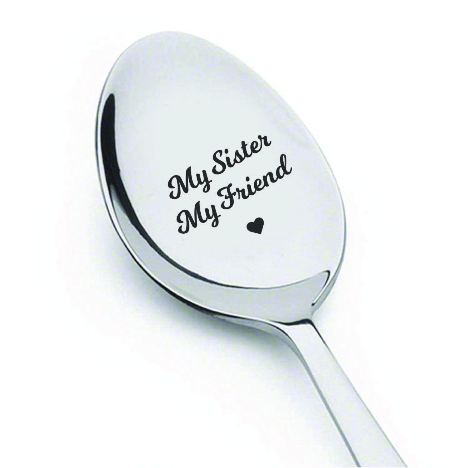 Best friend gifts - Big Sister gifts - My sister my friend spoon - Engraved spoons - Sister in law gifts - Birthday gifts for sister - Sister wedding gifts - Gift ideas - Coffee spoon - 7 Inches - BOSTON CREATIVE COMPANY