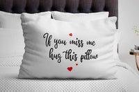If you miss me hug this Pillow - Long Distance Relationship Gifts - White Satin Pillow Cover