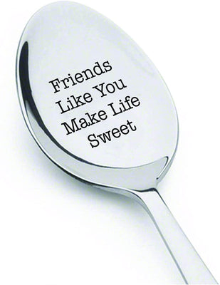 Friends Like You Make Life Sweet Cute Friends Gift Engraved Spoon