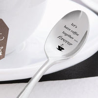 Lets Have Coffee Together Forever Engraved Stainless Steel Spoon