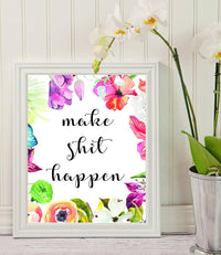 Make Shit Happen - Humorous Quote - monthly planner - Room Decor – wall art - Motivational Print - Watercolor Flowers - Funny Quote-Floral Art Print -Encouragement gift - gifts for women - BOSTON CREATIVE COMPANY
