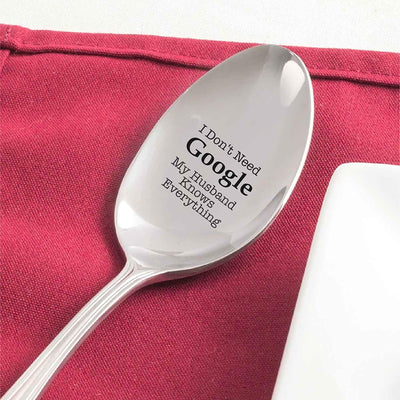 I Dont Need Google Best Gift for Husband boyfriend Best Gift Ideas For Husband Christmas Novelty Engraved Spoon Gift For Him Anniversary Gifts- 7 Inches #SP1