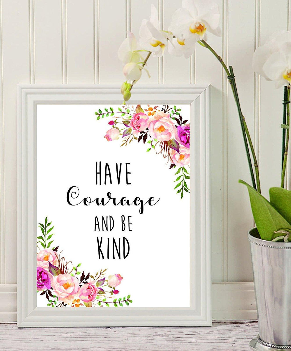 Wall Art - Have Courage and Be Kind - mom gift - teacher gift- small sign- Printable Quote - Motivational Print - Wall Decor - Home Decor - College Dorm Room Decorations - Living Room Decor - BOSTON CREATIVE COMPANY