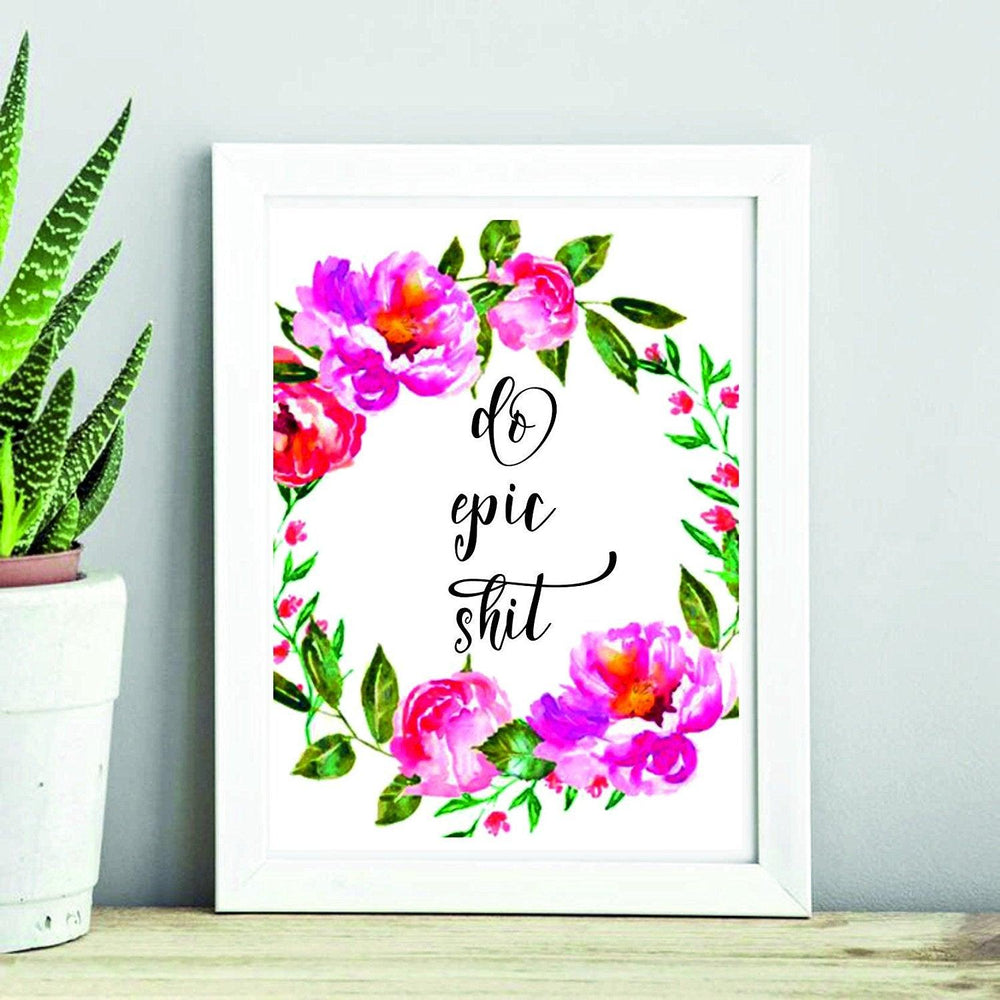 Do Epic Shit -Bachelor room decor idea- Quote Print-Wall Art Print- wall decorations - Home Decor - wall art Watercolor Floral -bachelor gift- Teenage youth girls and boys decor ideas-funky - BOSTON CREATIVE COMPANY