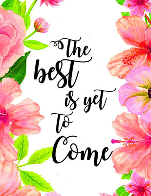 "Wall art-decor with quote""The Best Is Yet To Come- wall decorations - Home Decor - wall art Floral - Housewarming gifts - lovely Quotes gifts - BOSTON CREATIVE COMPANY"