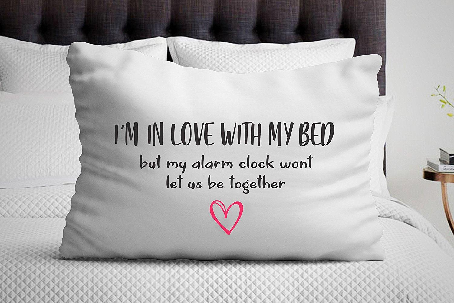Love you gifts - I'm In Love with My Bed but My Alarm Clock Wont Let Us Be Together pillowcase - Single Pillowcase - BOSTON CREATIVE COMPANY