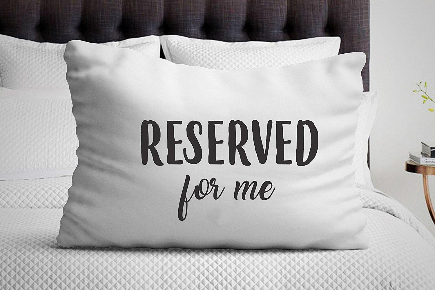 Reserved for me pillowcase - Boyfriend gifts - Unique gifts - Funny gifts - Bedroom decor - Bedding pillow - Gift for him - BOSTON CREATIVE COMPANY