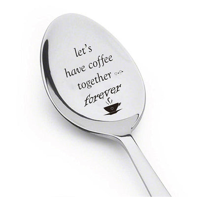 Lets Have Coffee Together Forever Engraved Stainless Steel Spoon - BOSTON CREATIVE COMPANY