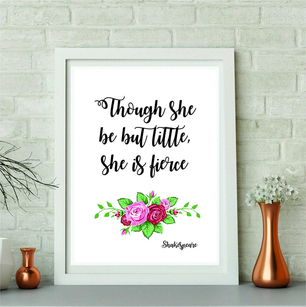 Boston 11x8.5 Though she be but little she is fierce NURSERY DECOR and Floral Watercolor Art Print (Unframed) Home Decor kids wall art Motivational Poster Holiday Gifts Shakespeare Quotes - BOSTON CREATIVE COMPANY