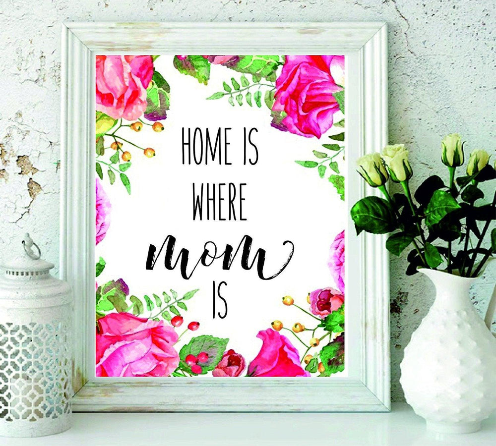 Home is Where Mom Is - Christmas Gift for Mom-Mothers Day Gift-Mom Gift-Present for Mom - Gifts for Mom - Perfect Gift for Mothers from Sons and Daughters for Birthdays-Mom Art-Floral Art#WP-62 - BOSTON CREATIVE COMPANY