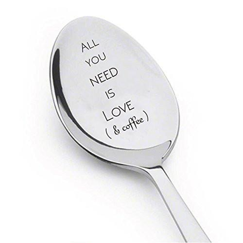 All You Need Is Love & Coffee Spoon - Prefect Gift idea for Coffee Lovers - Spoon Gift