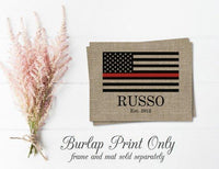 Thin Red Line Flag,Personalized Firefighters Gift ,American Flag,Burlap Print