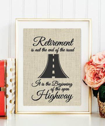 Retirement Is Not the End of the Road - Burlap print - Last day of work Gift - Retiree Gifts - BOSTON CREATIVE COMPANY