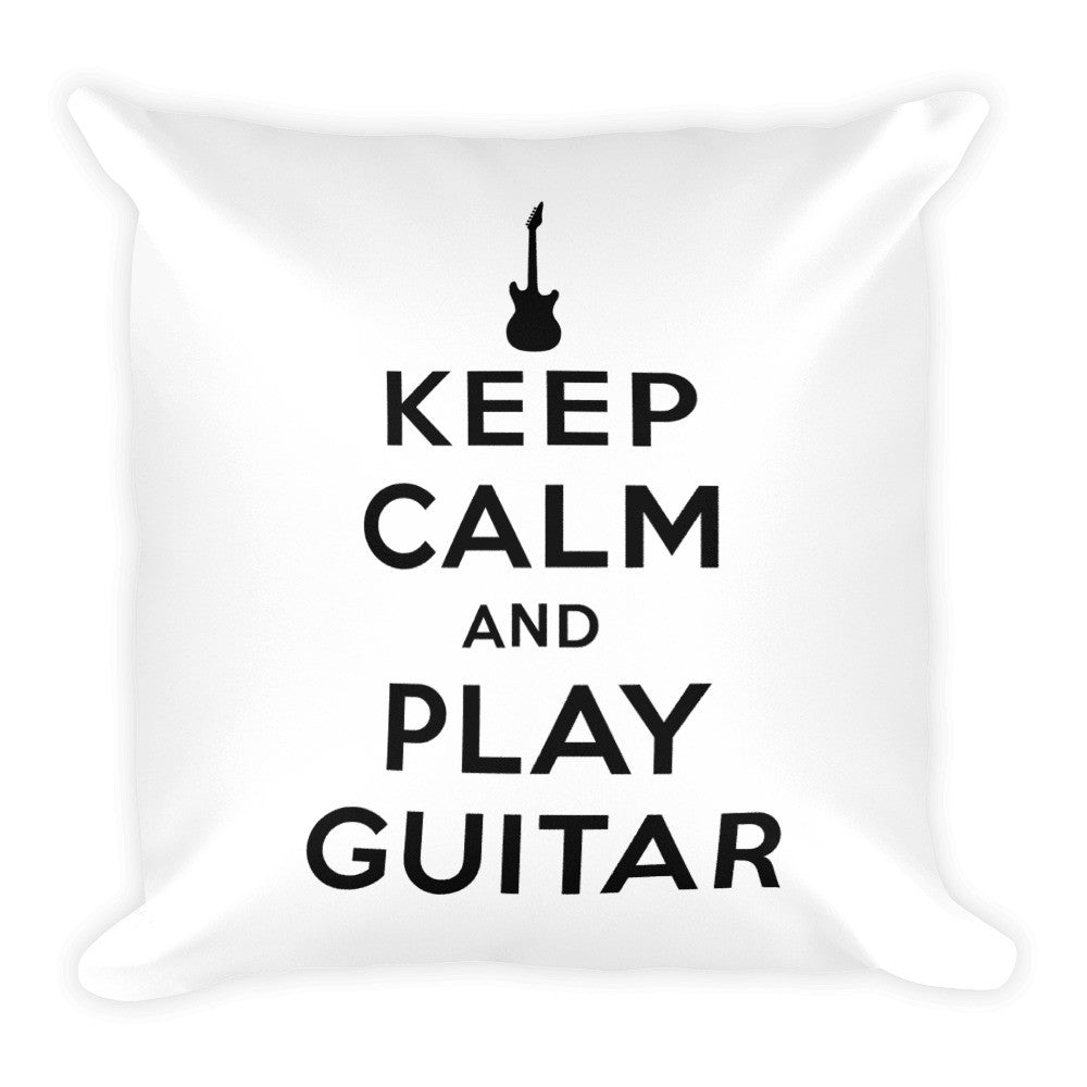 Keep Calm and Play Guitar - Square Pillow