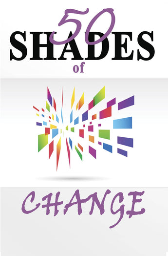 50 Shades of Change