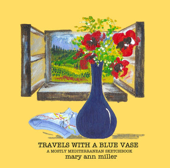 Travels with a Blue Vase: A Mostly Mediterranean Sketchbook