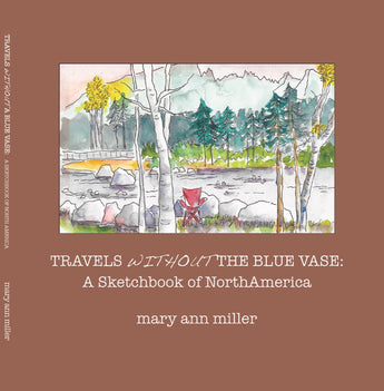 Travels Without the Blue Vase: A Sketchbook of North America