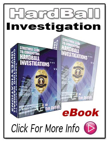 STREETWISE GUIDE TO CONDUCTING HARDBALL INVESTIGATIONS E-Book!!!