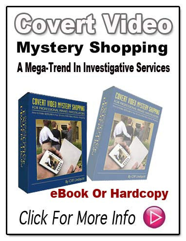 COVERT VIDEO MYSTERY SHOPPING FOR PROFESSIONAL PRIVATE INVESTIGATORS E-Book!