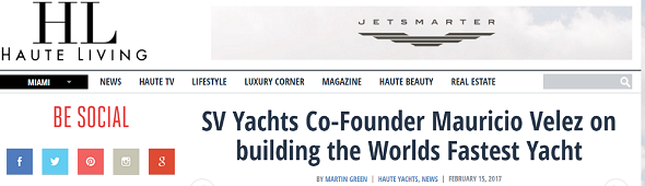 Haute Living Interview with SV Yachts Co-Founder Mauricio Velez