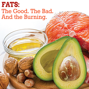 Fats: The Good. The Bad. And The Burning