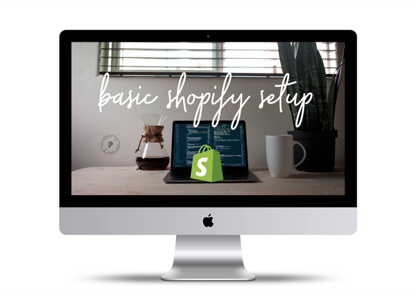 BASIC SHOPIFY SETUP