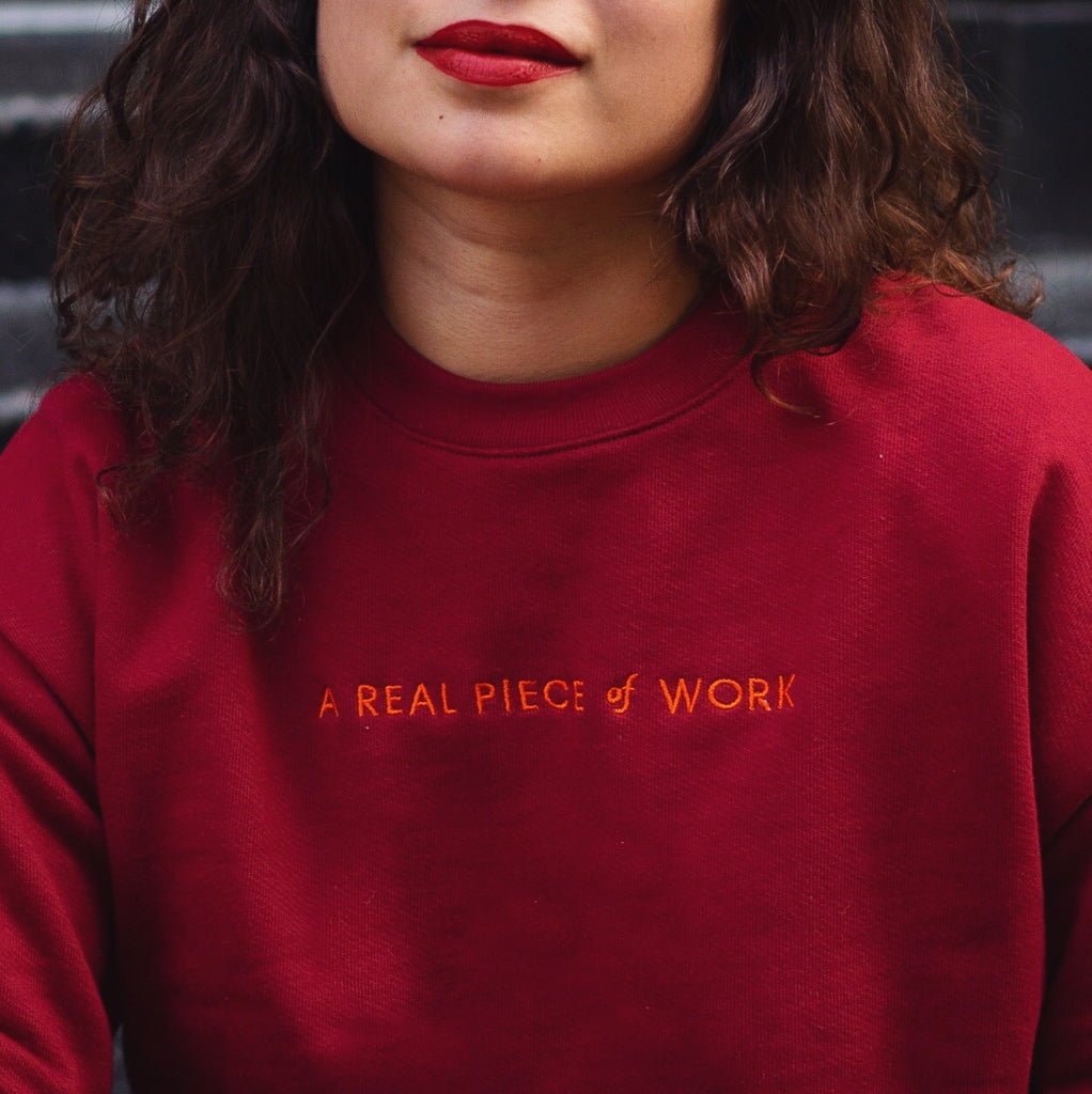 A Real Piece of Work Sweatshirt